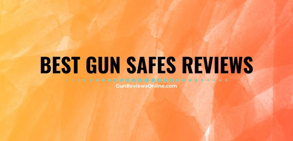 Best Gun Safes Reviews