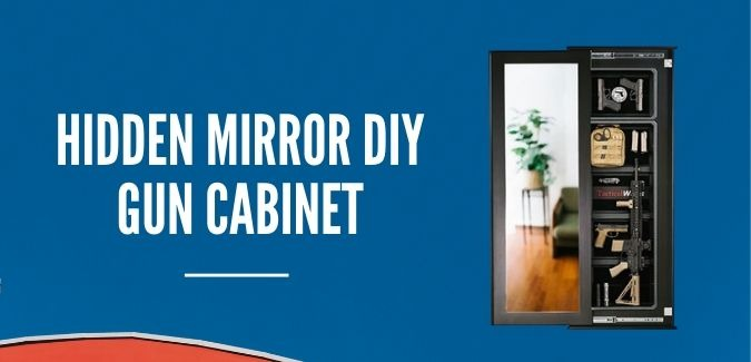 Hidden Mirror DIY gun cabinet