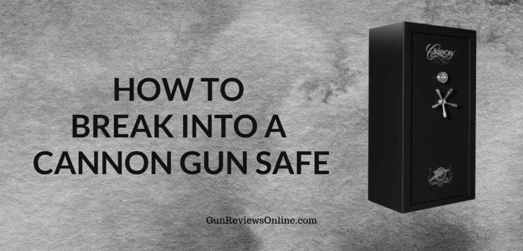 how to break into a cannon gun safe