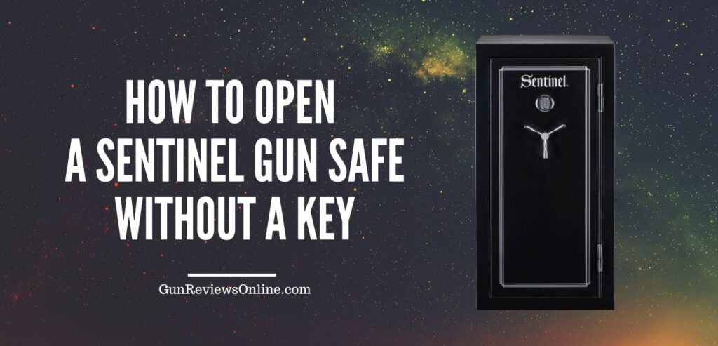 How to Open a Sentinel Gun Safe without a Key Top Tips