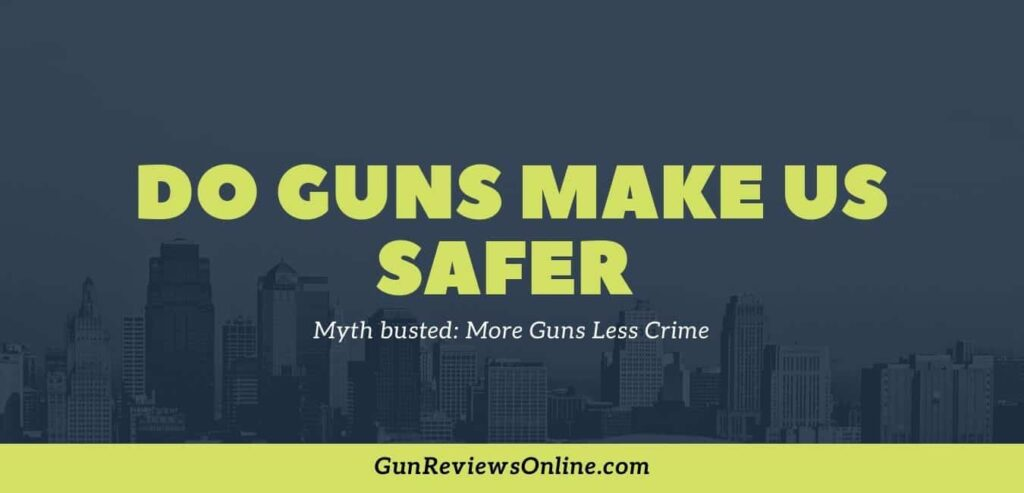 Do guns make us safer