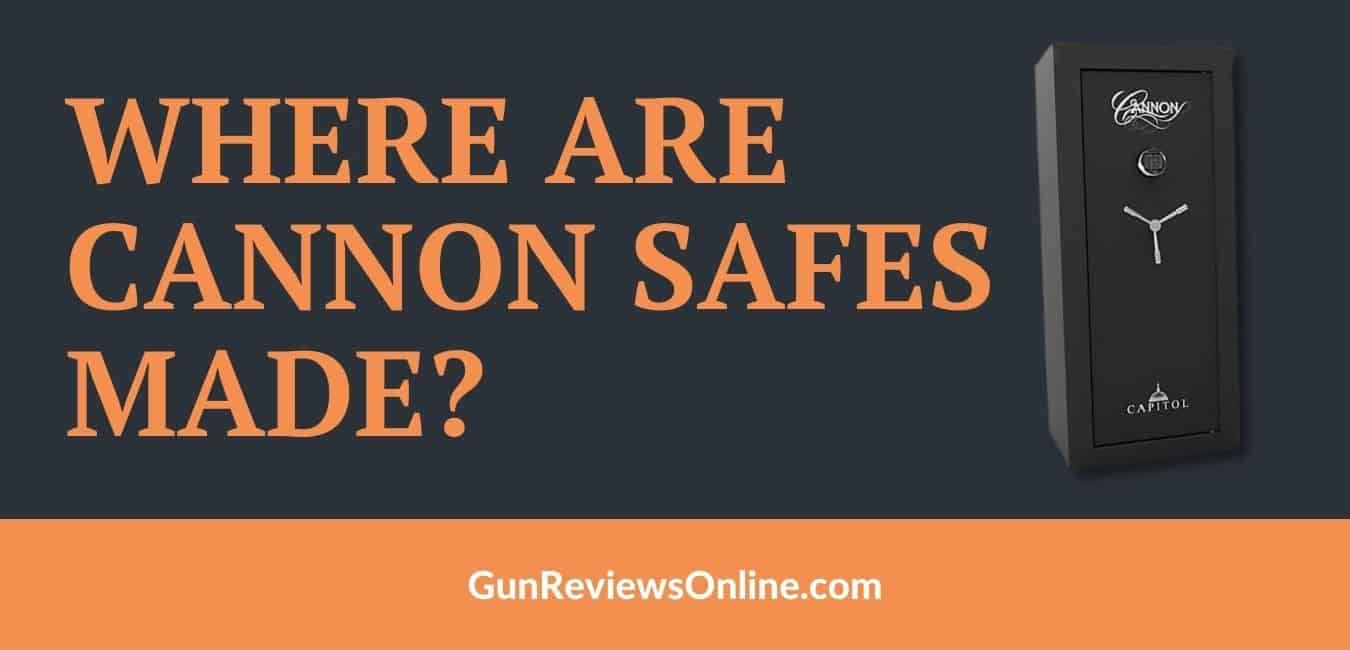 Where are cannon safes made